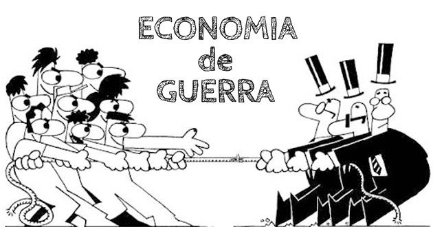 Economia de Guerra para quem?